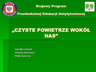 """Krajowy Program  Przedszkolnej Edukacji Antytytoniowej """"CZYSTE POWIETRZE WOKÓŁ NAS"""""""