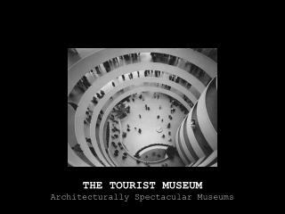 THE TOURIST MUSEUM