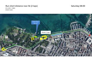 Run s hort distance race 5k (2 laps)	Saturday 08:00 (2 x 2,2k +  0,6k) Green route