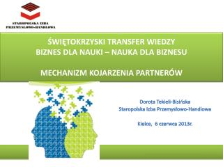 Dorota Tekieli-Bisińska Staropolska Izba Przemysłowo-Handlowa Kielce,  6 czerwca 2013r.