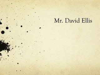 Mr. David Ellis