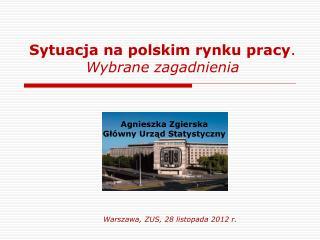 Sytuacja na polskim rynku pracy . Wybrane zagadnienia