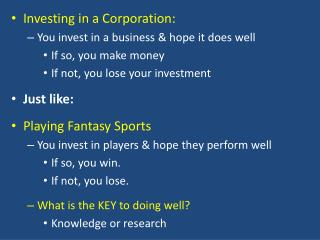 Investing in a Corporation: You  invest in a  business  & hope  it does well