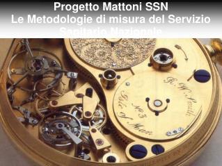 Progetto Mattoni SSN Le Metodologie di misura del Servizio Sanitario Nazionale