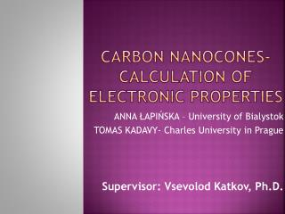 Carbon nanocones -  calculation  of electronic  properties