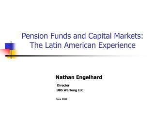 Pension Funds and Capital Markets: The Latin American Experience
