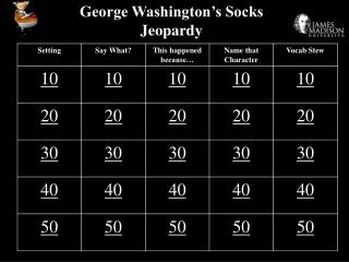 George Washington's Socks Jeopardy