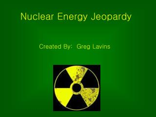 Nuclear Energy Jeopardy