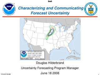 Characterizing and Communicating  Forecast Uncertainty