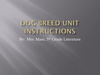 Dog Breed Unit Instructions