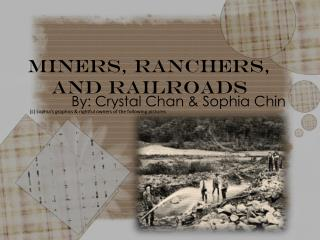 Miners ,  Ranchers , and  Railroads