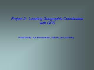 Project 2:  Locating Geographic Coordinates with GPS