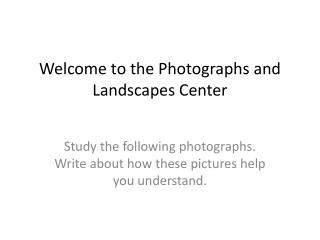 Welcome to the Photographs and Landscapes Center