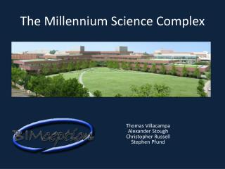 The Millennium Science Complex