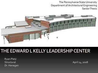 The Edward L Kelly Leadership Center