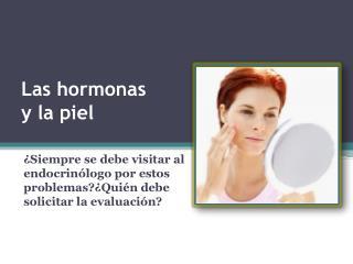Las hormonas  y  la  piel