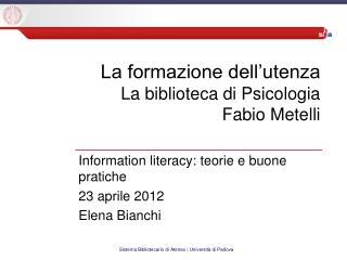La formazione dell'utenza  La biblioteca di Psicologia Fabio Metelli