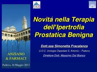 Novitá nella Terapia dell ' Ipertrofia Prostatica Benigna