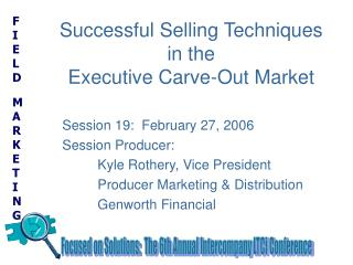Successful Selling Techniques in the  Executive Carve-Out Market