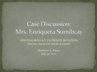 Case Discussion: Mrs.  Enriqueta Sumibcay