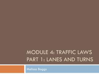 Module 4: Traffic Laws Part 1: Lanes and Turns