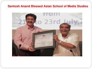 Santosh Anand Blessed Asian School of Media Studies