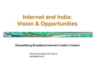 Internet and India: Vision & Opportunities
