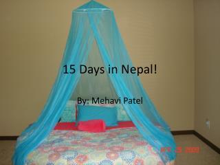 15 Days in Nepal!