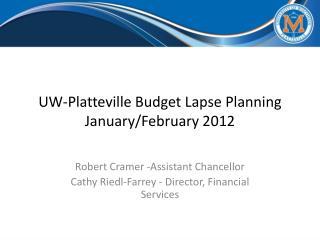 UW-Platteville Budget Lapse Planning January/February 2012