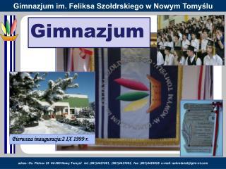 Pierwsza inauguracja:2 IX 1999 r.