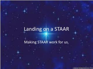 Landing on a STAAR