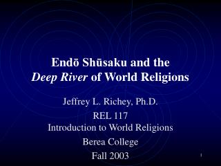End ō Shūsaku  and the Deep River  of World Religions