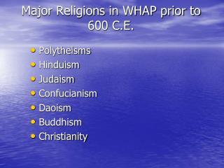 Major Religions in WHAP prior to 600 C.E.