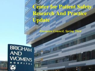 Center for Patient Safety Research And Practice Update