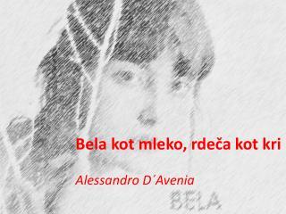 Bela kot mleko, rdeča kot  kri Alessandro  D´ Avenia