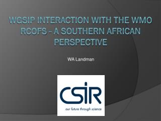 WGSIP interaction with the WMO RCOFs - A Southern African perspective