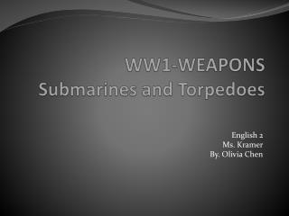 WW1-WEAPONS Submarines and Torpedoes