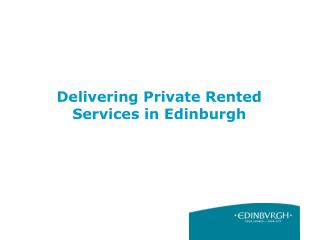 Delivering Private Rented Services in Edinburgh