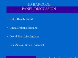 2D BARCODE   PANEL DISCUSSION