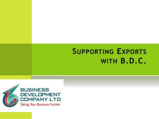 Supporting Exports with B.D.C.