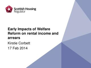 Early Impacts of Welfare Reform on rental income and arrears