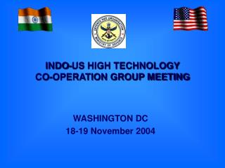 INDO-US HIGH TECHNOLOGY  CO-OPERATION GROUP MEETING
