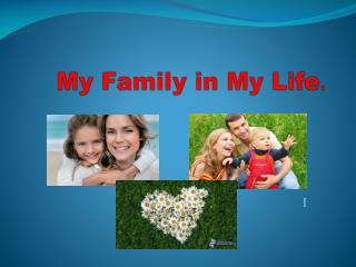 My Family in My Life .