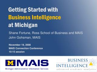 Getting Started with  Business Intelligence  at Michigan