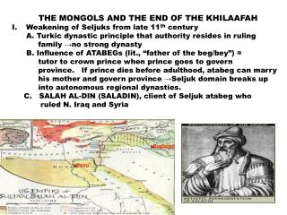 THE MONGOLS AND THE END OF THE KHILAAFAH Weakening of Seljuks from late 11 th  century