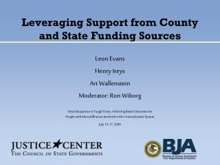Leveraging Support from County and State Funding Sources