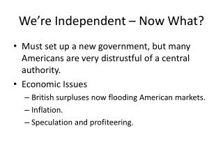 We're Independent – Now What?