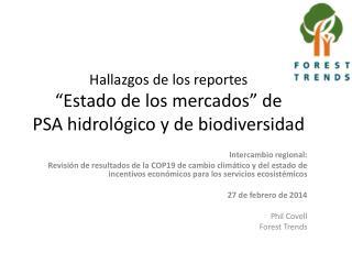 """Hallazgos de los reportes  """" Estado de los  mercados"""" de  PSA hidrológico  y de  biodiversidad"""