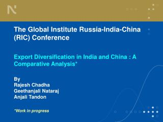 The Global Institute Russia-India-China RIC Conference  Export Diversification in India and China : A Comparative Analys