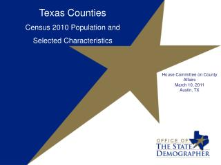 Texas Counties Census 2010 Population and  Selected Characteristics
